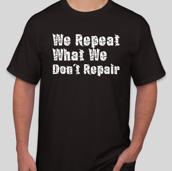 PG Black White Collection: We Repeat What We don't Repair Tee