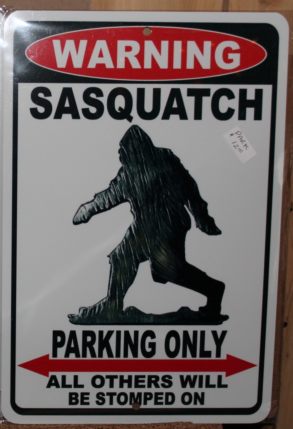 Warning Sasquatch Parking Only Sign
