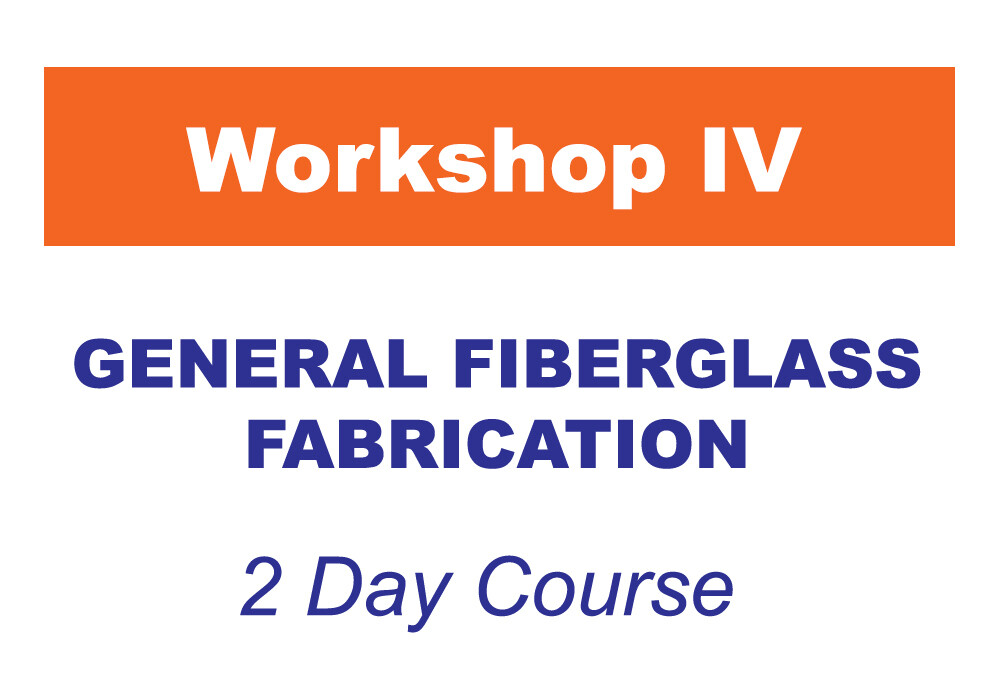 Workshop 4 - General Fiberglass Fabrication
