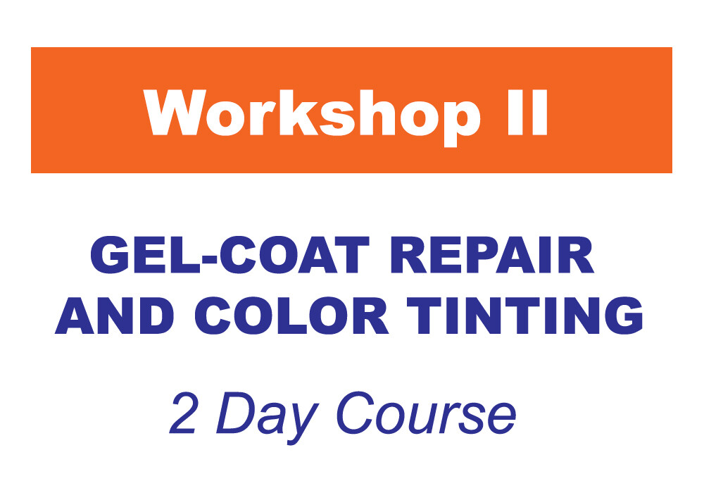 Workshop 2 - Gel-Coat Repair & Color Tinting