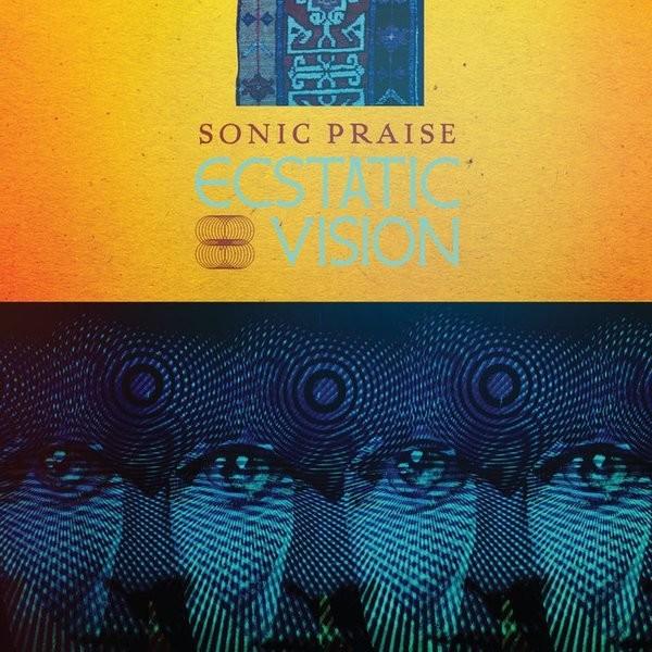 Ecstatic Vision - Sonic Praise