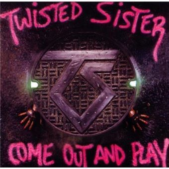 Twisted Sister - Come Out And Play - (Rosa)