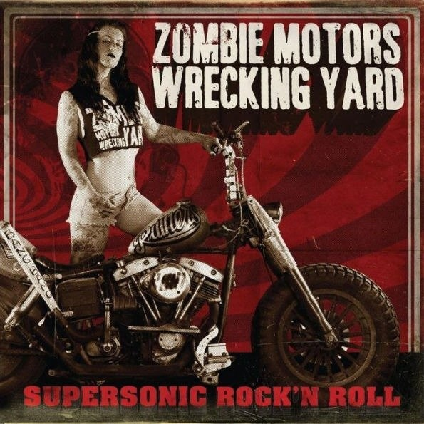Zombie Motors Wrecking Yard - Supersonic Rock 'N Roll  - €16.00