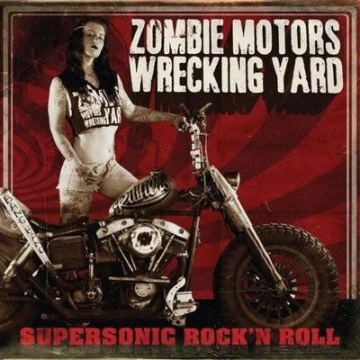 Zombie Motors Wrecking Yard - Supersonic Rock 'N Roll  - €16.00
