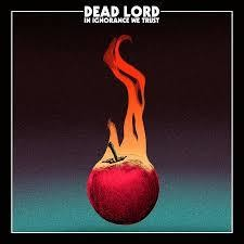 DEAD LORD - IN IGNORANCE WE TRUST - Verde