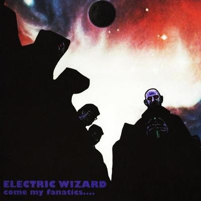 Electric Wizard - Come my Fanatics - 2LP