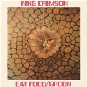 KING CRIMSON - CATFOOD/GROON (50TH ANNIVERSARY EDITION)(10
