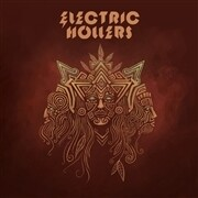 ELECTRIC HOLLERS - ELECTRIC HOLLERS LP - PreOrder
