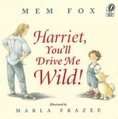 Harriet, You'll Drive Me Wild! - Child's Book