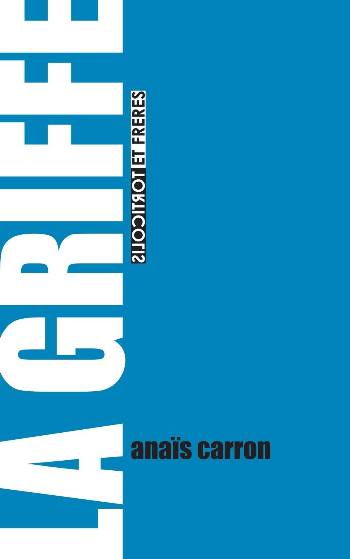 """Anaïs Carron, """"La Griffe"""""""