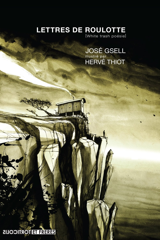 """José Gsell, """"Lettres de roulotte"""""""