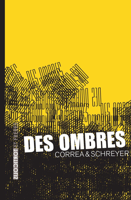 "Alexandre Correa et Patrice Schreyer, ""Des ombres"""