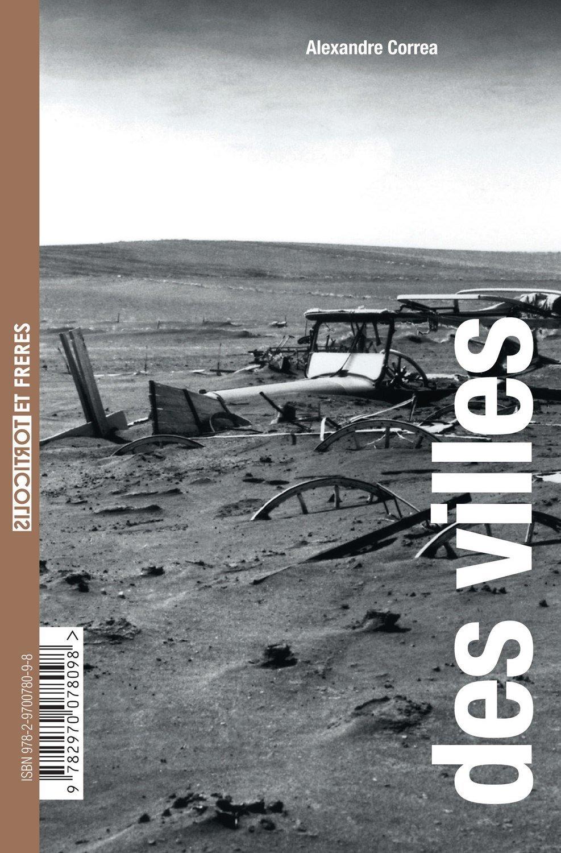 """Alexandre Correa, """"Des villes (du sable)"""""""