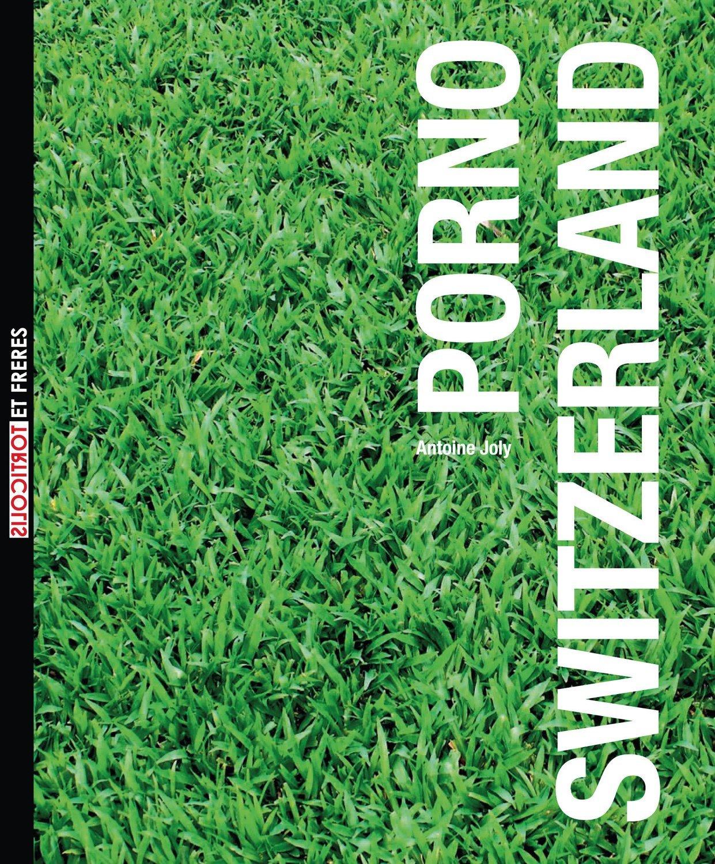 "CD Musique_ Antoine Joly, ""Porno Switzerland"" (avec Lucien Dubuis)"