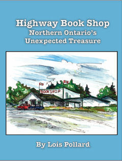 Highway Book Shop ~Northern Ontario's Unexpected Treasure Kindle