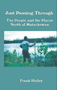 Just Passing Through~The People and the Places North of Matachewan