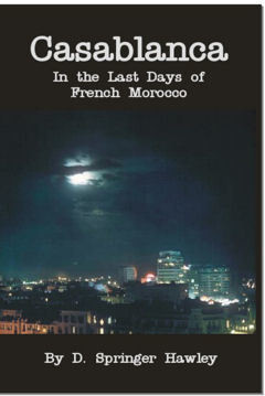 Casablanca ~In The Last Days of French Morocco -Kindle