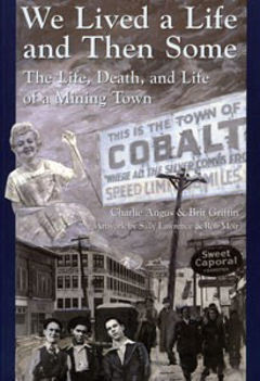 We Lived A Life And Then Some The Life, Death and Life of a Mining Town
