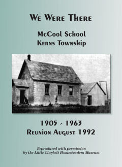 ​We Were There ~McCool School, Kerns Township 1905-1963