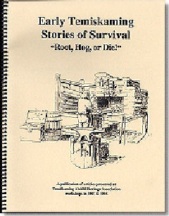 TAHA 1997-1998: Early Temiskaming Stories of Survival: Root, Hog, or Die!