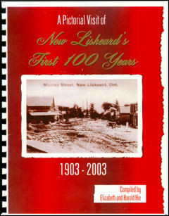 A Pictorial Visit of New Liskeard's First 100 years 1903-2003