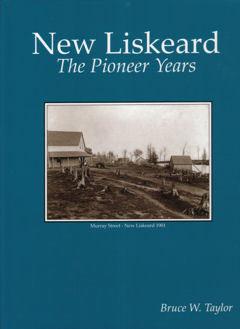 New Liskeard ~The Pioneer Years