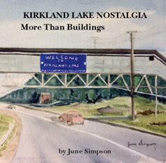 Kirkland Lake Nostalgia, More Than Buildings
