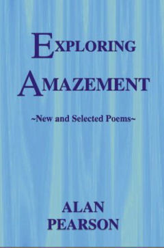 ​Exploring Amazement ~New and Selected Poems