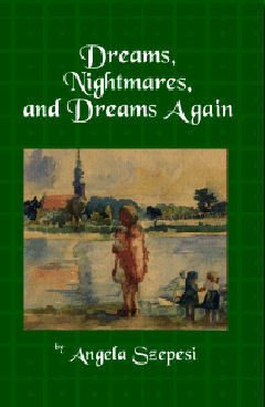 Dreams, Nightmares and Dreams Again