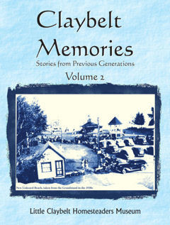 ​Claybelt Memories~Stories From Previous Generations Vol 2