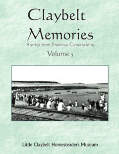 ​Claybelt Memories~Stories From Previous Generations Vol 3