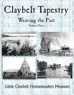 ​Claybelt Tapestry ~Weaving the Past Vol.3