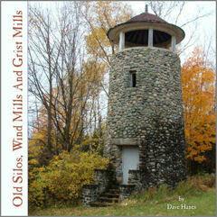 Old Silos, Wind Mills & Grist Mills