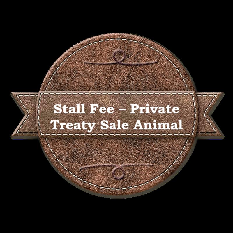 Stall Fee - Private Treaty Sale Animal