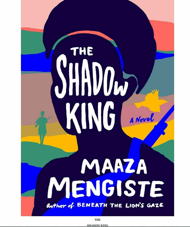 """""""ስውሩ ንጉስ"""" በመአዛ መንግሥቴ """"The Shadow King"""" by Maaza Mengste"""