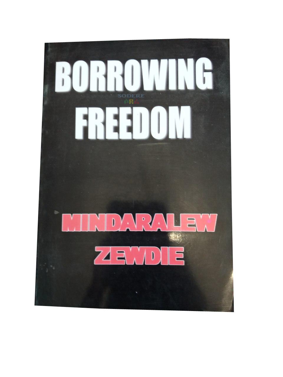 Borrowing Freedom By Mindaralew Zewdie