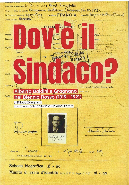 Dov'é il sindaco? Alberto Baldini a Gragnano nel Bienno Rosso (1919-1921) / Filippo Zangrandi ; coordinamento editoriale Giovanni Perotti
