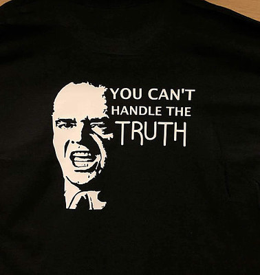 "TRUTH ""You Can't Handle The TRUTH"" T-shirt"
