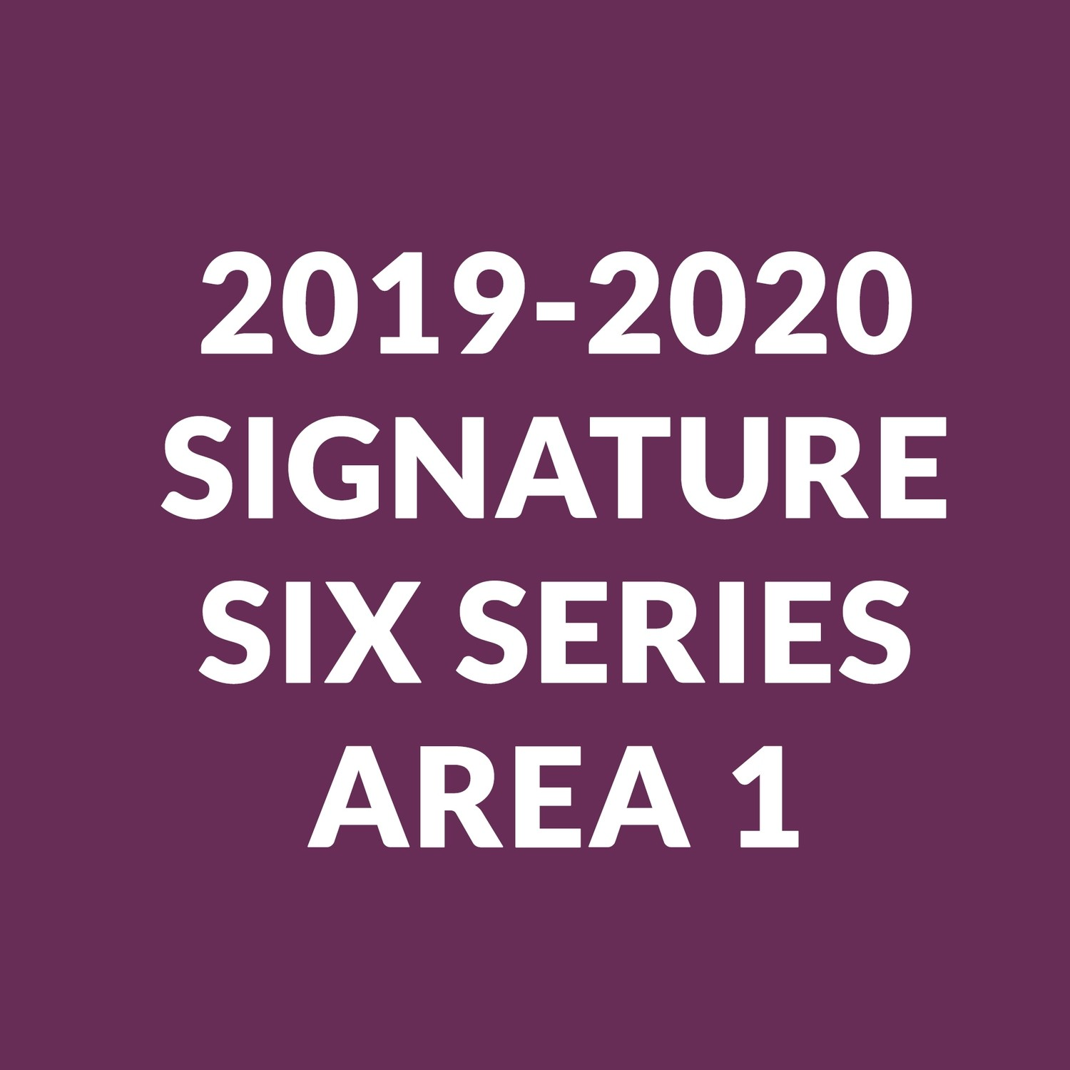 Signature Series for New Subscribers | Area 1 Seating
