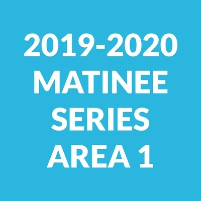 Matinee Series for New Subscribers | Area 1 Seating