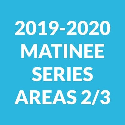Matinee Series for New Subscribers | Areas 2 & 3 Seating