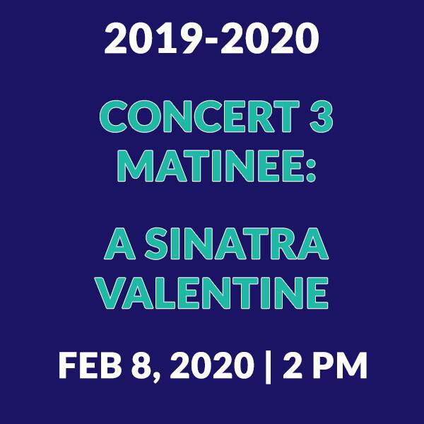 Concert 3 Matinee | A Sinatra Valentine