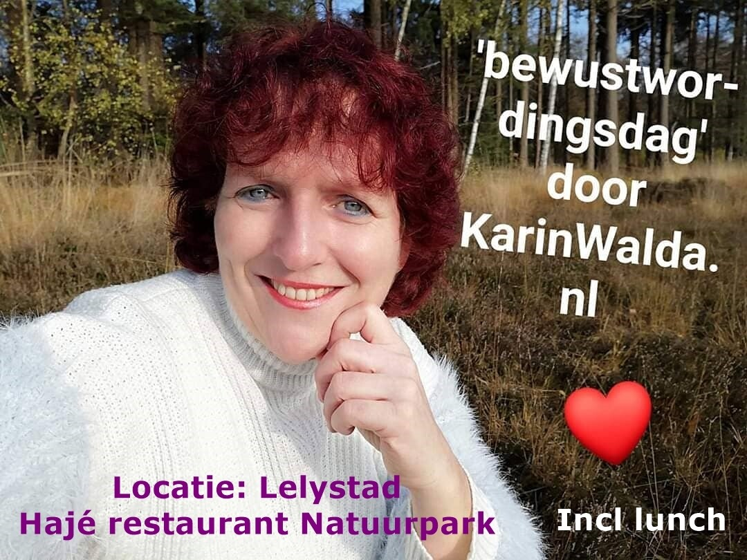 Bewustwordingsdag door KarinWalda.nl locatie Lelystad INCLUSIEF LUNCH