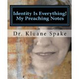 Identity Is Everything - My Preaching Notes - EBOOK 00014
