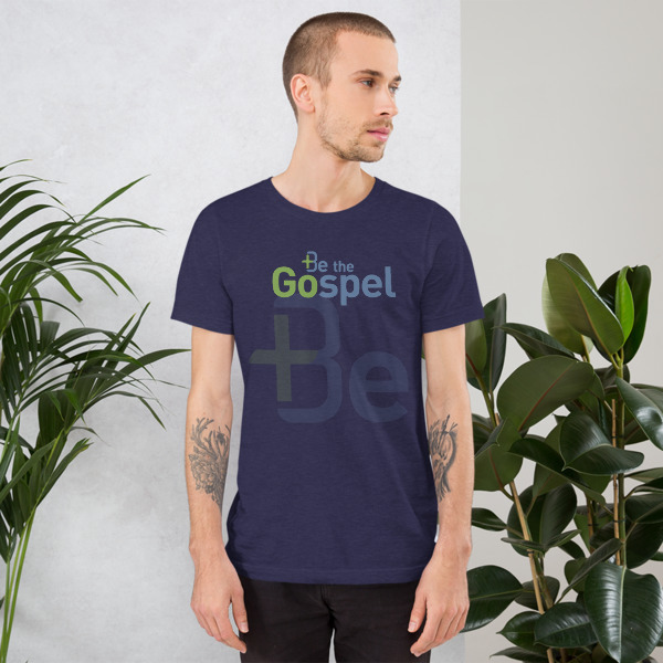 Be The Gospel Unisex T-Shirt 00003