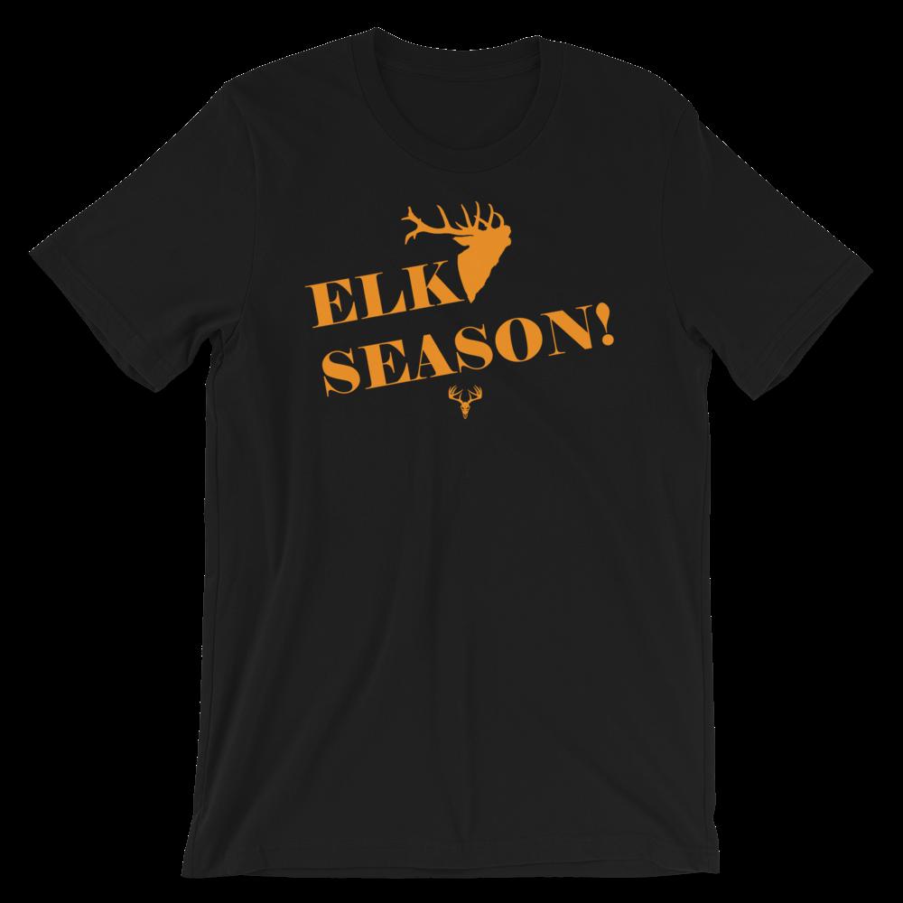 Elk Season! Short-Sleeve Unisex T-Shirt