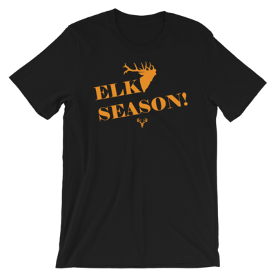 Elk Season! Short-Sleeve Unisex T-Shirt