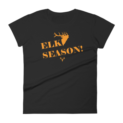 Elk Season! Women's short sleeve t-shirt