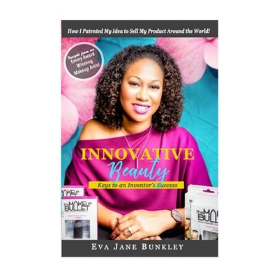 Innovative Beauty - Keys to an Inventor's Success (paperback book)