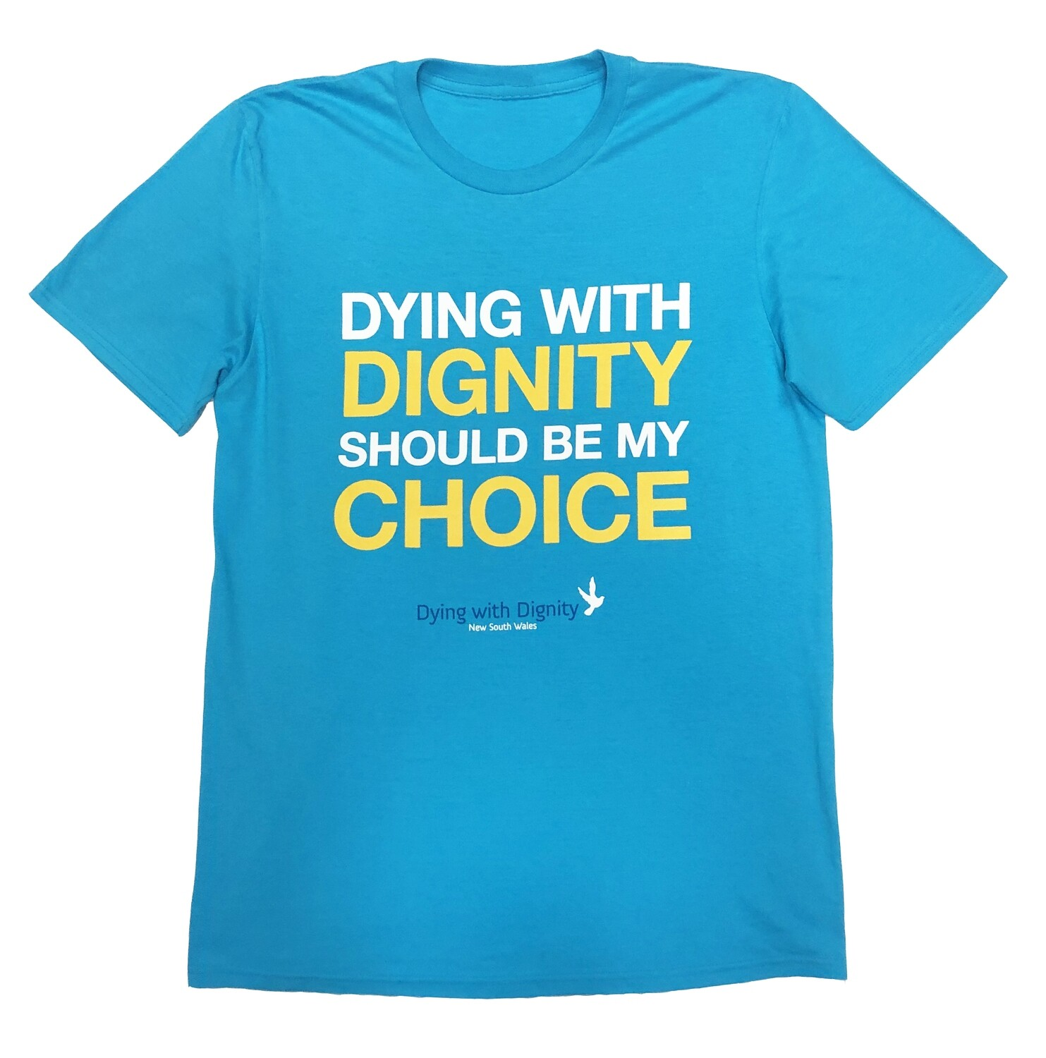 T-Shirt Dying with Dignity Should be my Choice